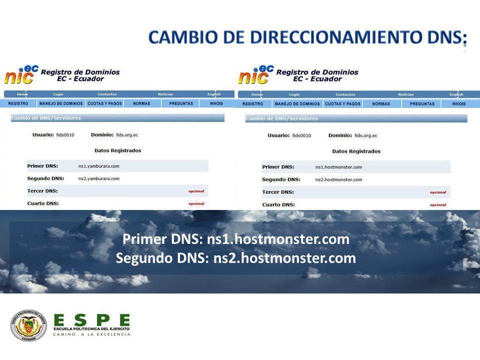Primer DNS: ns1.hostmonster.com Segundo DNS: ns2.hostmonster.com