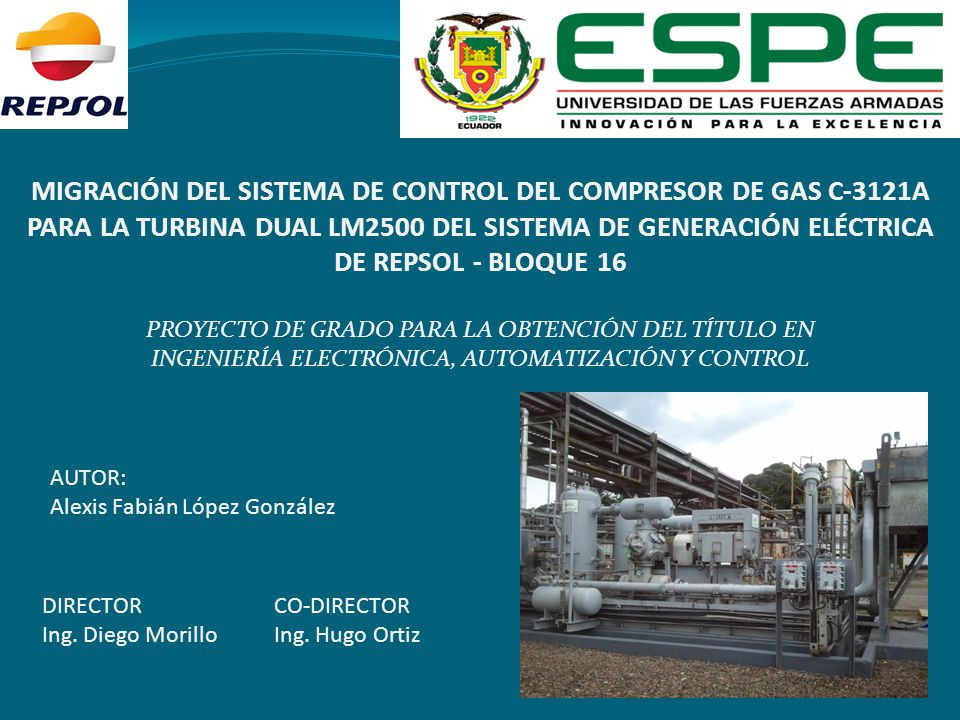 MIGRACIÓN DEL SISTEMA DE CONTROL DEL COMPRESOR DE GAS C-3121A PARA LA TURBINA DUAL LM2500 DEL SISTEMA DE GENERACIÓN ELÉCTRICA DE REPSOL - BLOQUE 16 PR