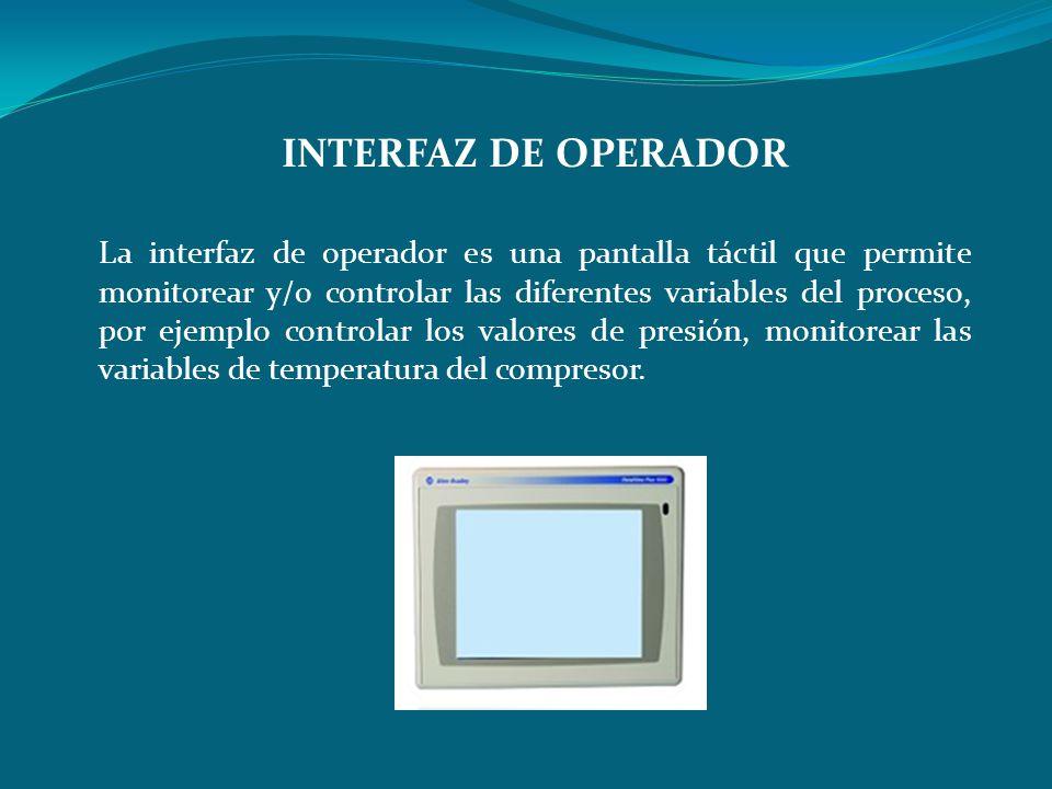 La interfaz de operador es una pantalla táctil que permite monitorear y/o controlar las diferentes variables del proceso, por ejemplo controlar los va