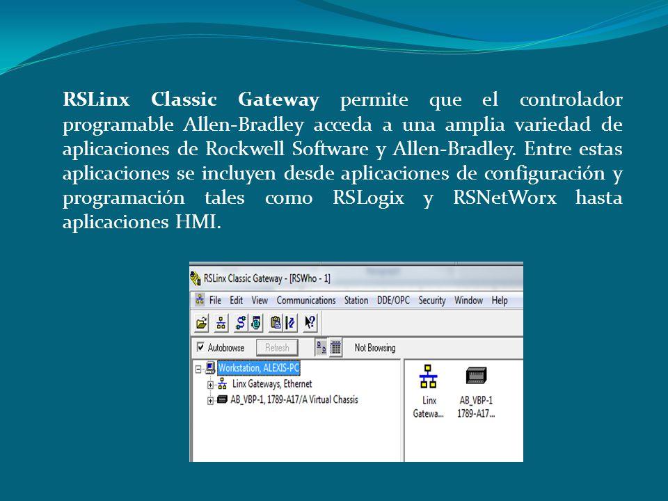 RSLinx Classic Gateway permite que el controlador programable Allen-Bradley acceda a una amplia variedad de aplicaciones de Rockwell Software y Allen-