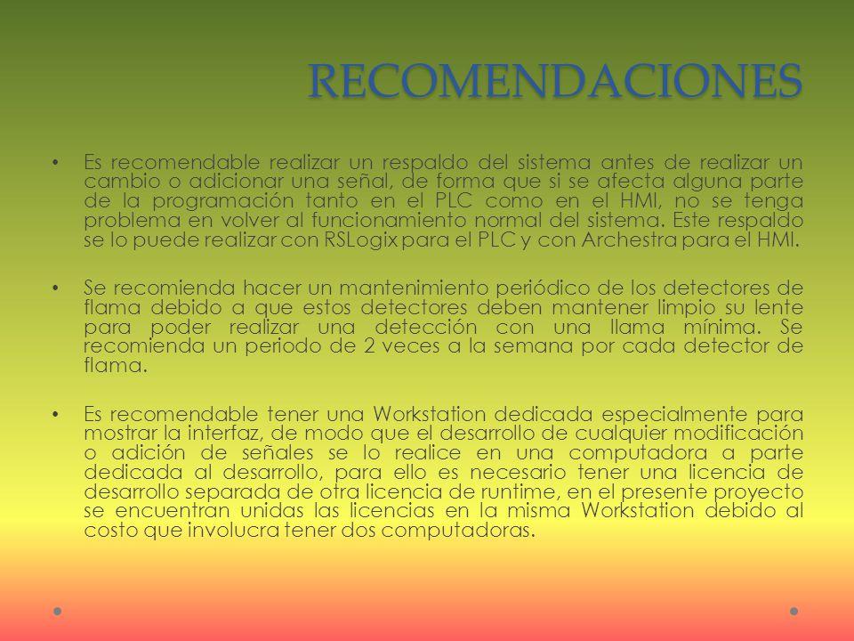 RECOMENDACIONES Es recomendable realizar un respaldo del sistema antes de realizar un cambio o adicionar una señal, de forma que si se afecta alguna p