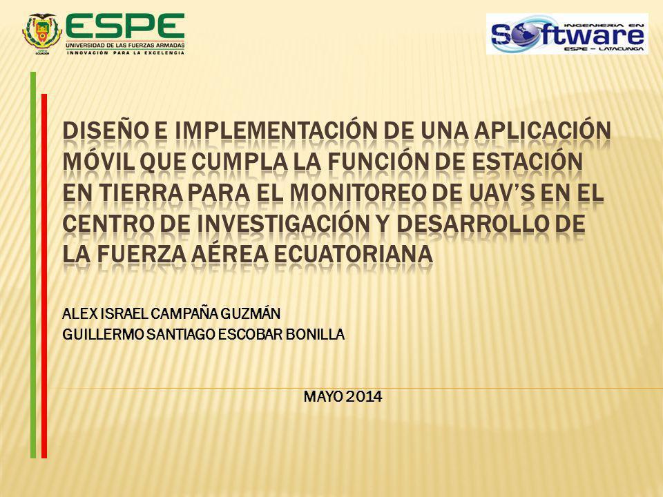 Objetivo General Diseño e implementación de una aplicación móvil que cumpla la función de estación en tierra para el monitoreo de UAVS en el Centro de Investigación y Desarrollo de la Fuerza Aérea Ecuatoriana, en el periodo ENE 2013-JUN 2013.