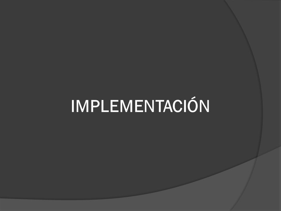 IMPLEMENTACIÓN