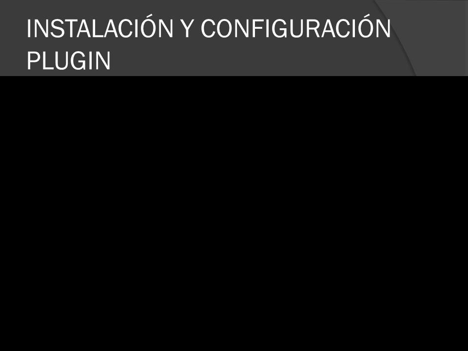 INSTALACIÓN Y CONFIGURACIÓN PLUGIN