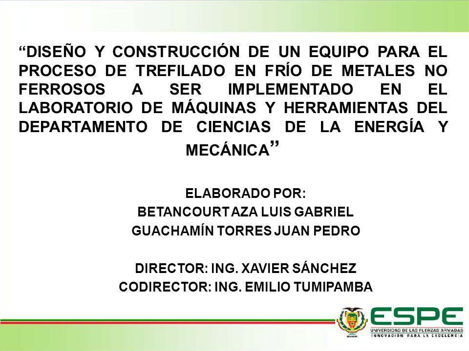 ELABORADO POR: BETANCOURT AZA LUIS GABRIEL GUACHAMÍN TORRES JUAN PEDRO DIRECTOR: ING. XAVIER SÁNCHEZ CODIRECTOR: ING. EMILIO TUMIPAMBA DISEÑO Y CONSTR