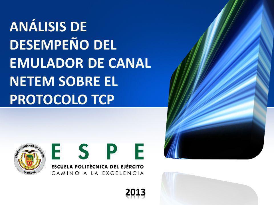 ANÁLISIS DE DESEMPEÑO DEL EMULADOR DE CANAL NETEM SOBRE EL PROTOCOLO TCP
