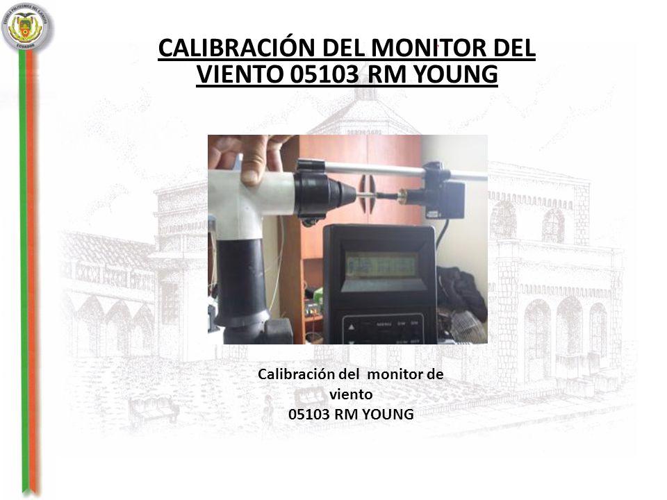 CALIBRACIÓN DEL MONITOR DEL VIENTO 05103 RM YOUNG Calibración del monitor de viento 05103 RM YOUNG