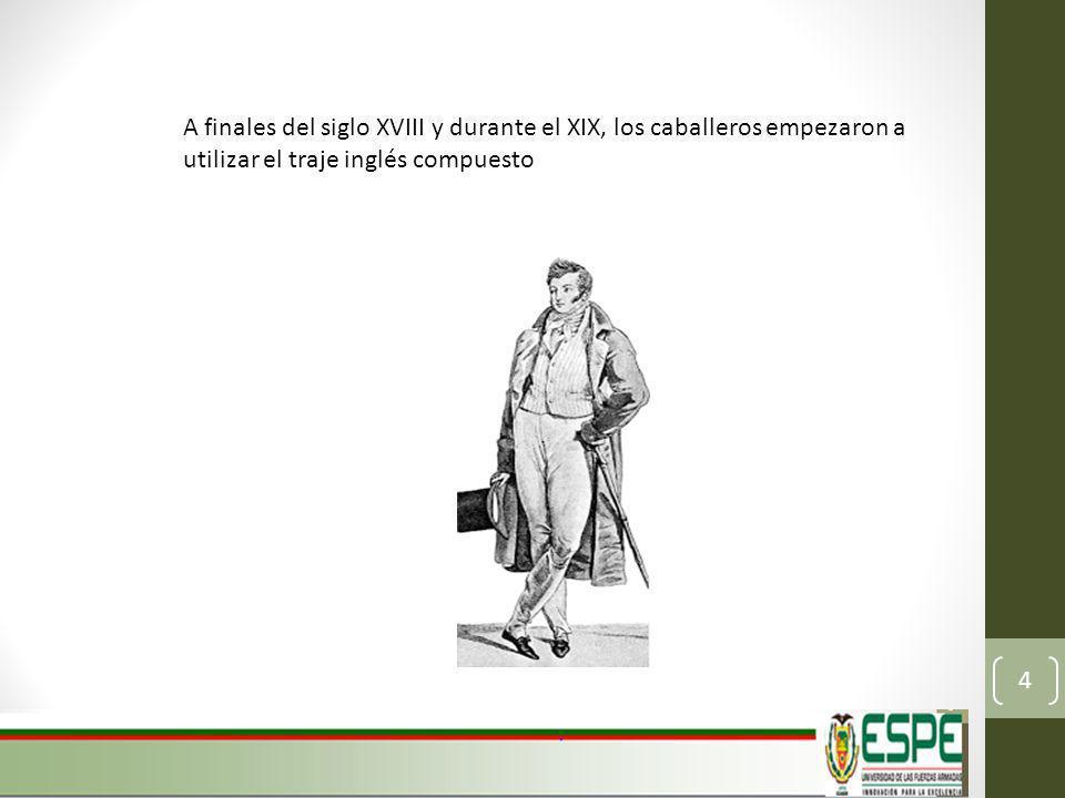 A finales del siglo XVIII y durante el XIX, los caballeros empezaron a utilizar el traje inglés compuesto 4