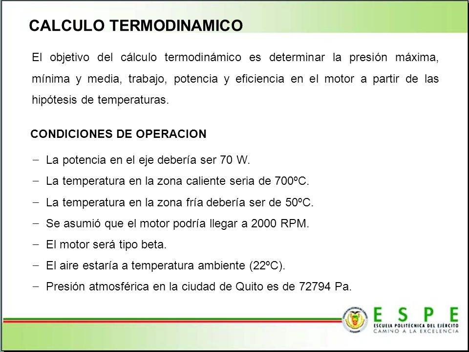 CALCULO TERMODINAMICO El objetivo del cálculo termodinámico es determinar la presión máxima, mínima y media, trabajo, potencia y eficiencia en el moto