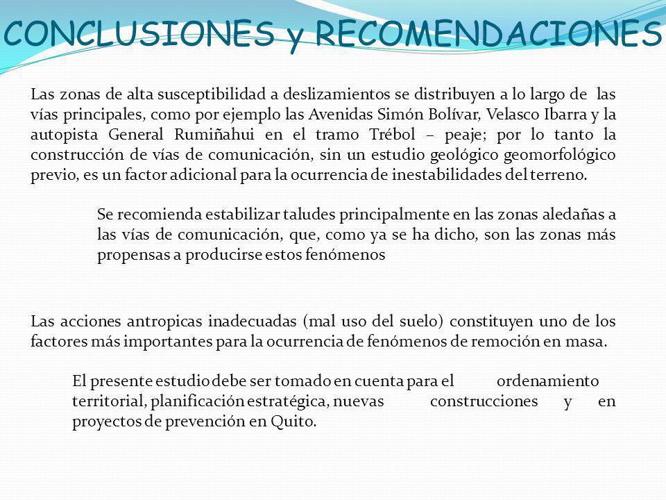 CONCLUSIONES y RECOMENDACIONES Las zonas de alta susceptibilidad a deslizamientos se distribuyen a lo largo de las vías principales, como por ejemplo