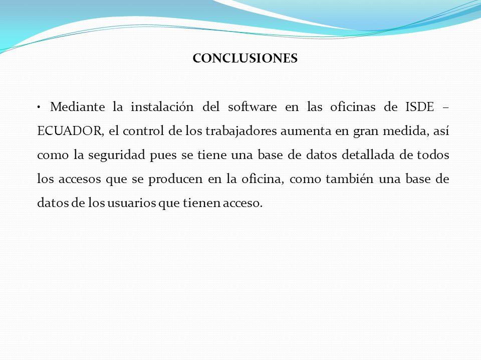 Mediante la instalación del software en las oficinas de ISDE – ECUADOR, el control de los trabajadores aumenta en gran medida, así como la seguridad p