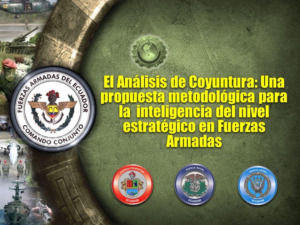 El Análisis de Coyuntura: Una propuesta metodológica para la inteligencia del nivel estratégico en Fuerzas Armadas