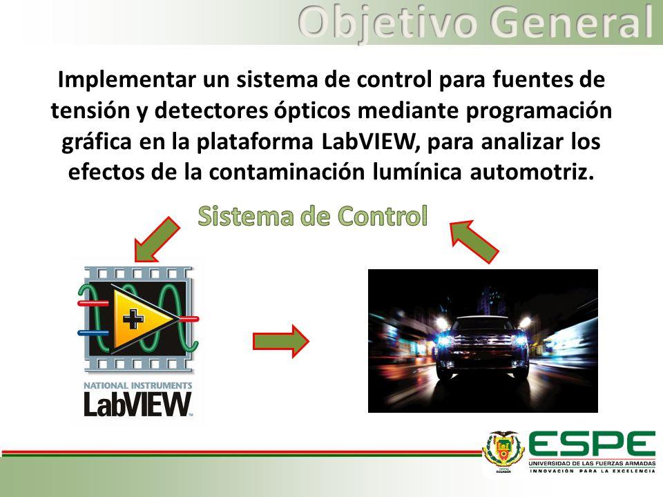 Implementar un sistema de control para fuentes de tensión y detectores ópticos mediante programación gráfica en la plataforma LabVIEW, para analizar los efectos de la contaminación lumínica automotriz.
