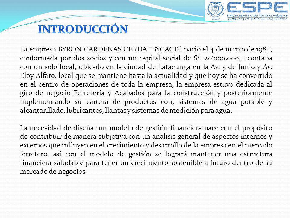 La empresa BYRON CARDENAS CERDA BYCACE, nació el 4 de marzo de 1984, conformada por dos socios y con un capital social de S/. 20000.000,= contaba con