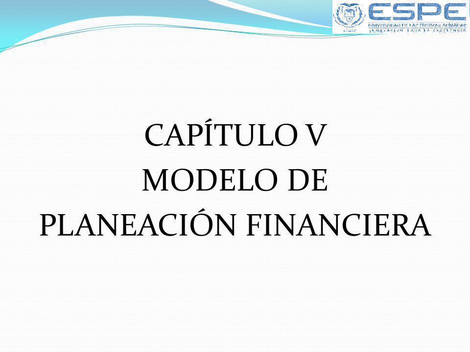 CAPÍTULO V MODELO DE PLANEACIÓN FINANCIERA