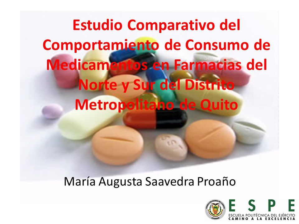 Estudio Comparativo del Comportamiento de Consumo de Medicamentos en Farmacias del Norte y Sur del Distrito Metropolitano de Quito María Augusta Saavedra Proaño