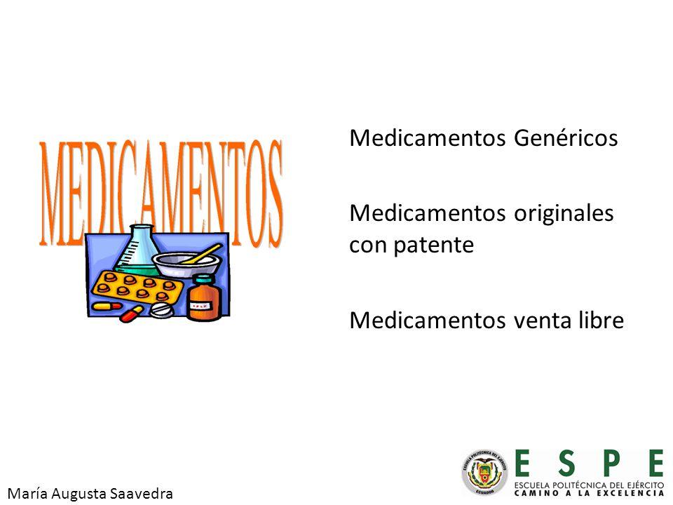 Medicamentos Genéricos Medicamentos originales con patente Medicamentos venta libre María Augusta Saavedra