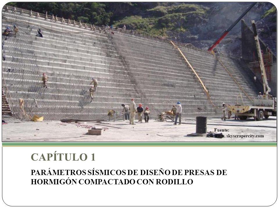 CAPÍTULO 1 PARÁMETROS SÍSMICOS DE DISEÑO DE PRESAS DE HORMIGÓN COMPACTADO CON RODILLO Fuente: www.