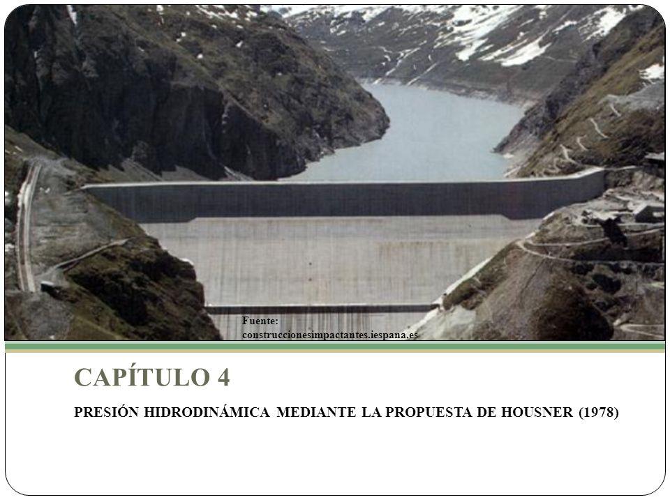CAPÍTULO 4 PRESIÓN HIDRODINÁMICA MEDIANTE LA PROPUESTA DE HOUSNER (1978) Fuente: construccionesimpactantes.iespana.es