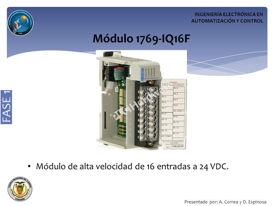 INGENIERÍA ELECTRÓNICA EN AUTOMATIZACIÓN Y CONTROL Módulo 1769-IQ16F Módulo de alta velocidad de 16 entradas a 24 VDC.
