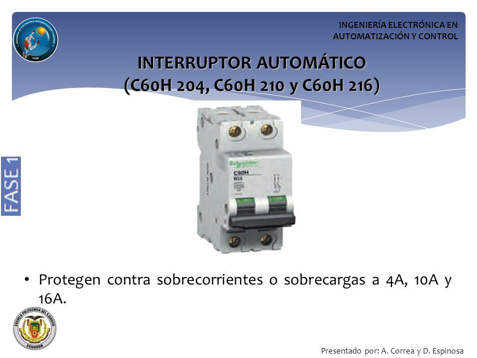 INGENIERÍA ELECTRÓNICA EN AUTOMATIZACIÓN Y CONTROL Protegen contra sobrecorrientes o sobrecargas a 4A, 10A y 16A.