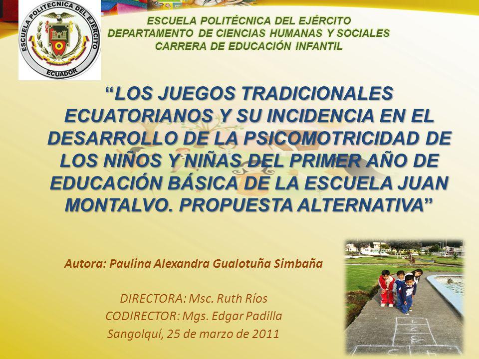 LOS JUEGOS TRADICIONALES ECUATORIANOS Y SU INCIDENCIA EN EL DESARROLLO DE LA PSICOMOTRICIDAD DE LOS NIÑOS Y NIÑAS DEL PRIMER AÑO DE EDUCACIÓN BÁSICA DE LA ESCUELA JUAN MONTALVO.