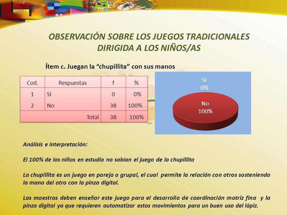 OBSERVACIÓN SOBRE LOS JUEGOS TRADICIONALES DIRIGIDA A LOS NIÑOS/AS Ítem c.