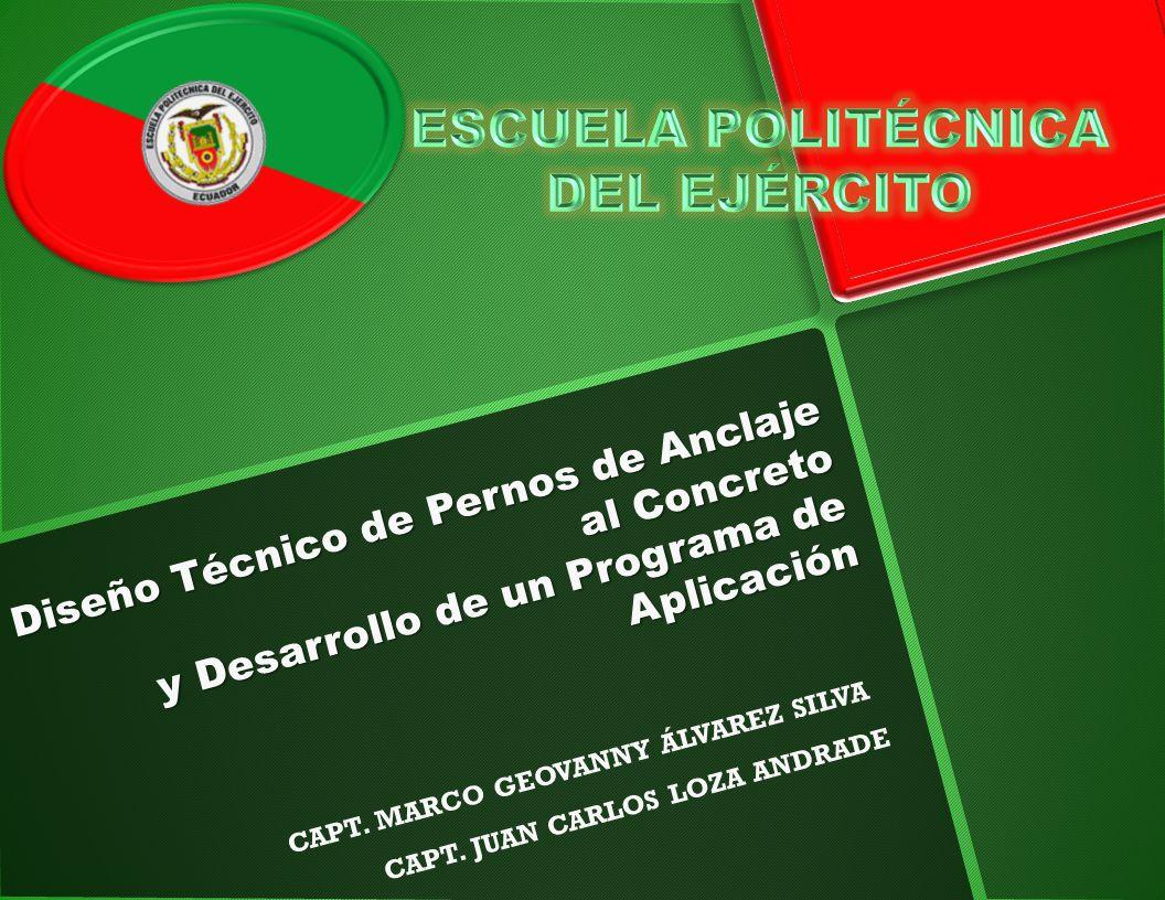 CAPÍTULO IV ENTREVISTAS Y ENCUESTAS Diseño Técnico de Pernos de Anclaje al Concreto y Desarrollo de un Programa de Aplicación PROFESIONALES ENTREVISTADOS NOMBRE DEL PROFESIONALÁMBITO DE EJERCICIO ING.