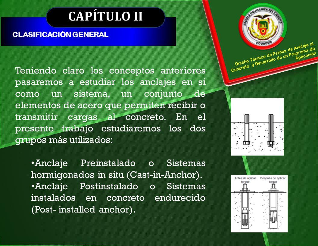 CAPÍTULO II CLASIFICACIÓN GENERAL Diseño Técnico de Pernos de Anclaje al Concreto y Desarrollo de un Programa de Aplicación Teniendo claro los concept