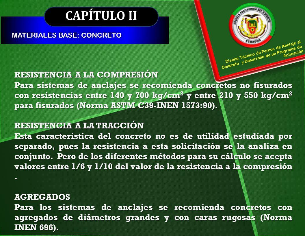 CAPÍTULO II MATERIALES BASE: CONCRETO Diseño Técnico de Pernos de Anclaje al Concreto y Desarrollo de un Programa de Aplicación RESISTENCIA A LA COMPR