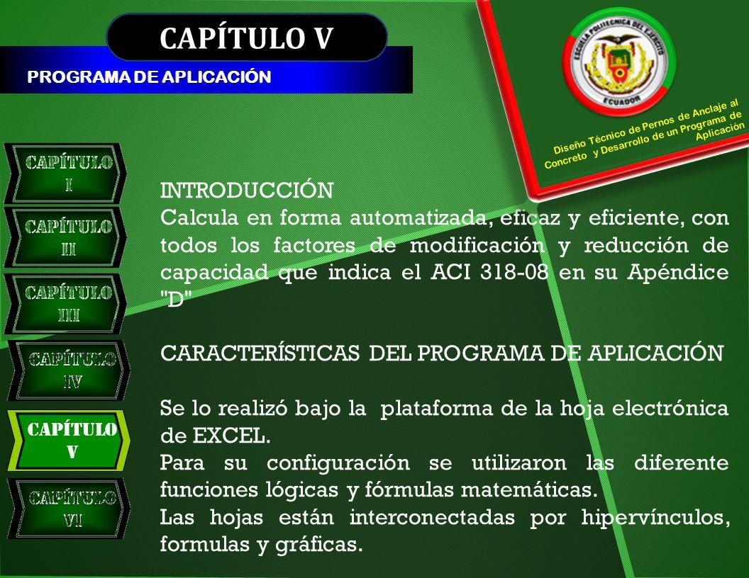 Capítulo V CAPÍTULO V PROGRAMA DE APLICACIÓN INTRODUCCIÓN Calcula en forma automatizada, eficaz y eficiente, con todos los factores de modificación y