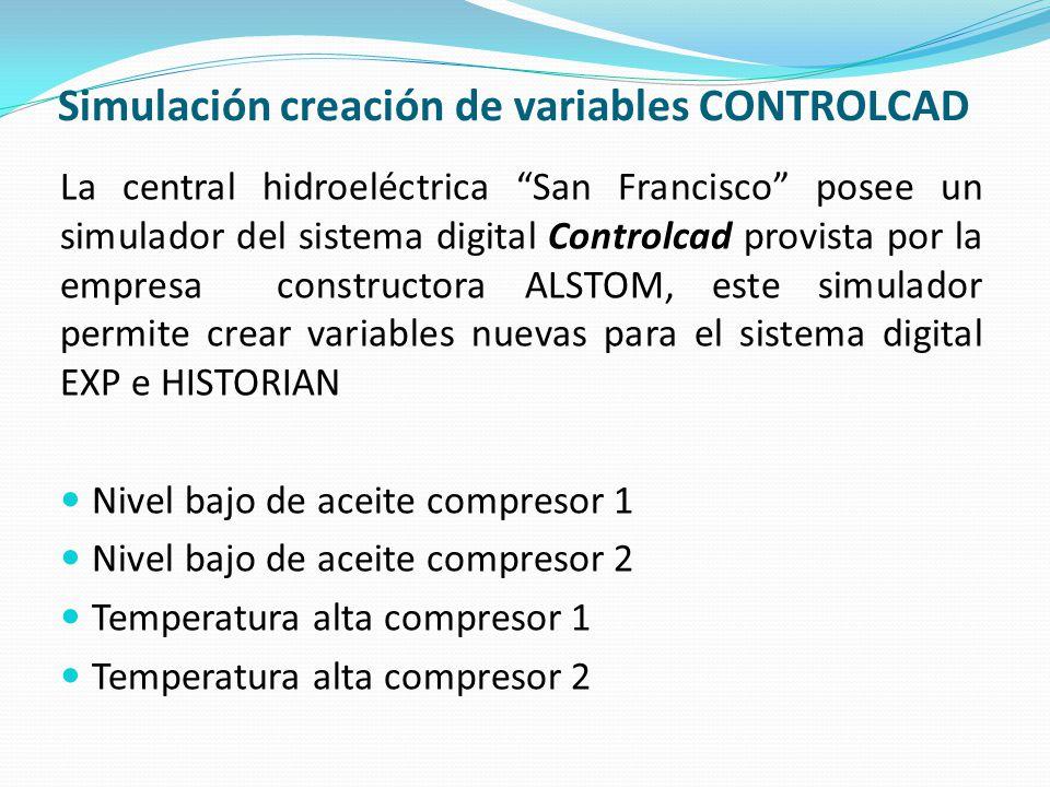 Simulación creación de variables CONTROLCAD La central hidroeléctrica San Francisco posee un simulador del sistema digital Controlcad provista por la
