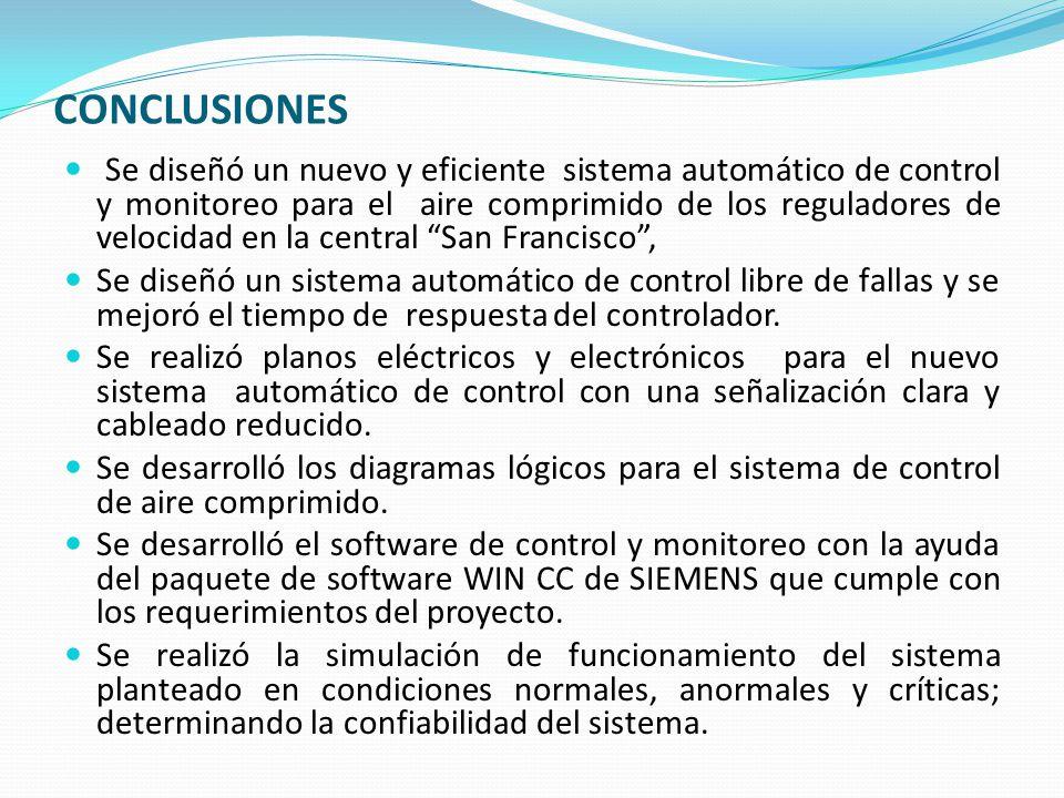 CONCLUSIONES Se diseñó un nuevo y eficiente sistema automático de control y monitoreo para el aire comprimido de los reguladores de velocidad en la ce
