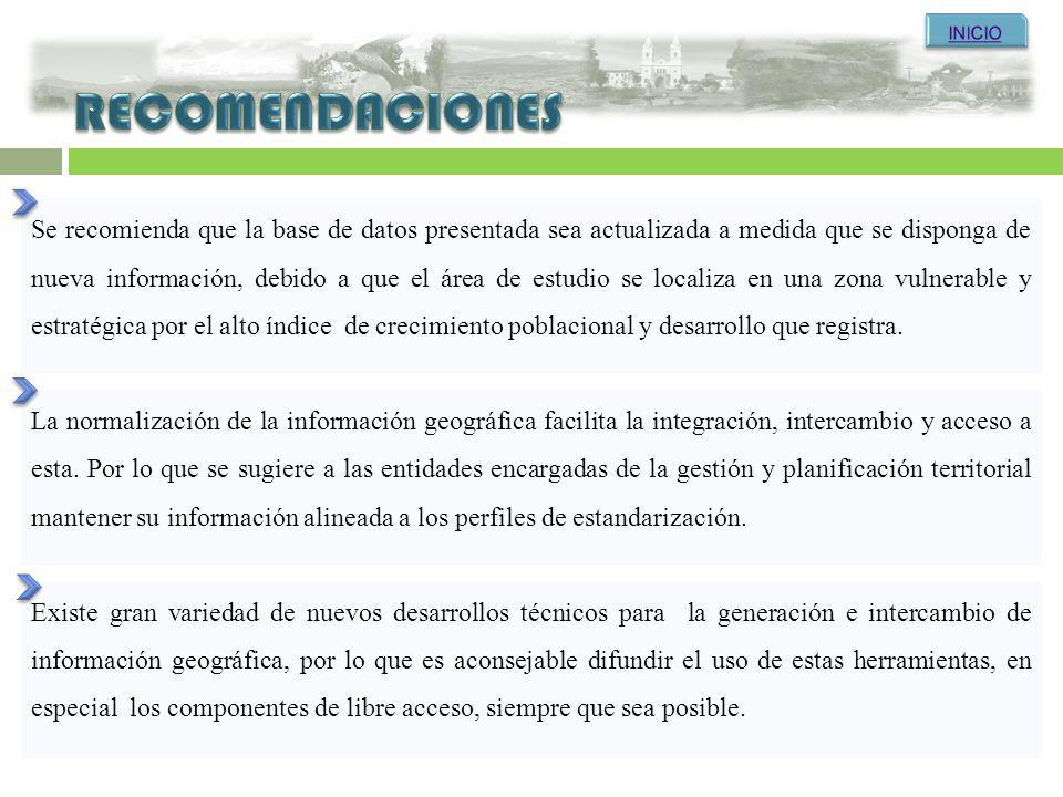 Se recomienda que la base de datos presentada sea actualizada a medida que se disponga de nueva información, debido a que el área de estudio se locali