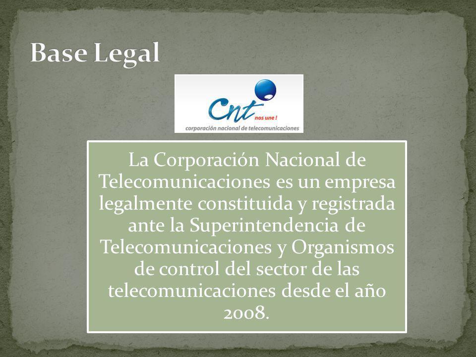 La Corporación Nacional de Telecomunicaciones es un empresa legalmente constituida y registrada ante la Superintendencia de Telecomunicaciones y Organ