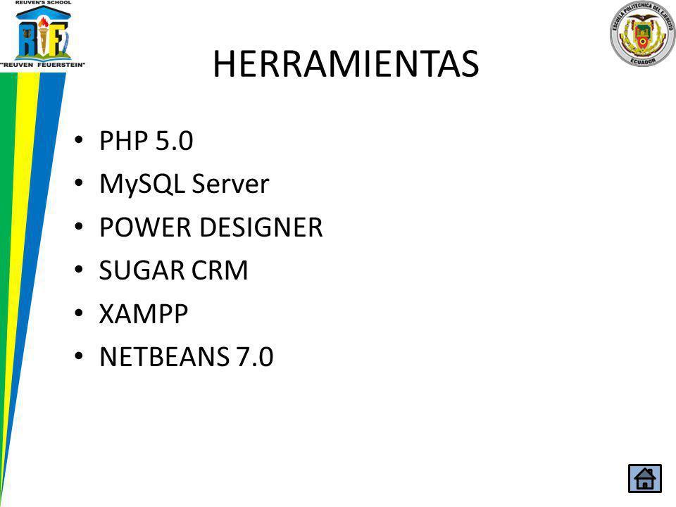 HERRAMIENTAS PHP 5.0 MySQL Server POWER DESIGNER SUGAR CRM XAMPP NETBEANS 7.0