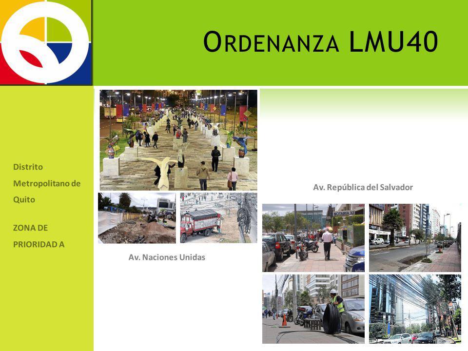 O RDENANZA LMU40 Distrito Metropolitano de Quito ZONA DE PRIORIDAD A Av. Naciones Unidas Av. República del Salvador