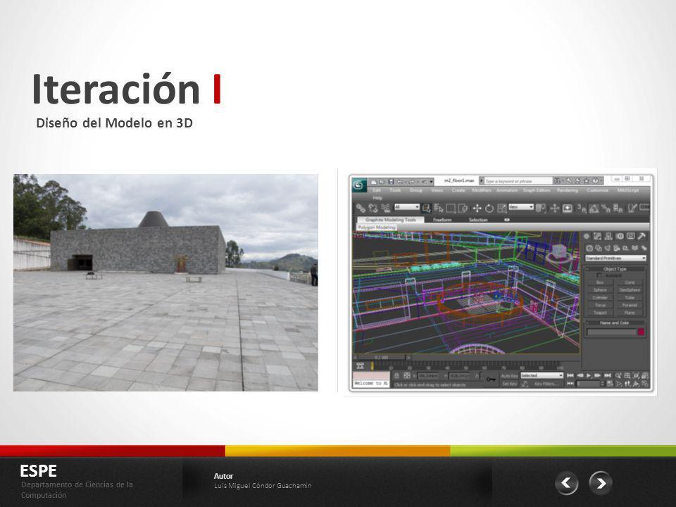 Iteración I ESPE Departamento de Ciencias de la Computación Autor Luis Miguel Cóndor Guachamín Diseño del Modelo en 3D