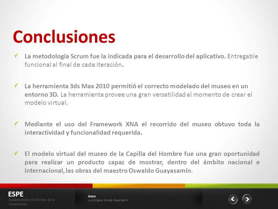 Conclusiones ESPE Departamento de Ciencias de la Computación Autor Luis Miguel Cóndor Guachamín La metodología Scrum fue la indicada para el desarroll