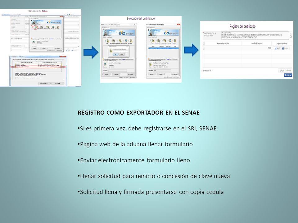REGISTRO COMO EXPORTADOR EN EL SENAE Si es primera vez, debe registrarse en el SRI, SENAE Pagina web de la aduana llenar formulario Enviar electrónica