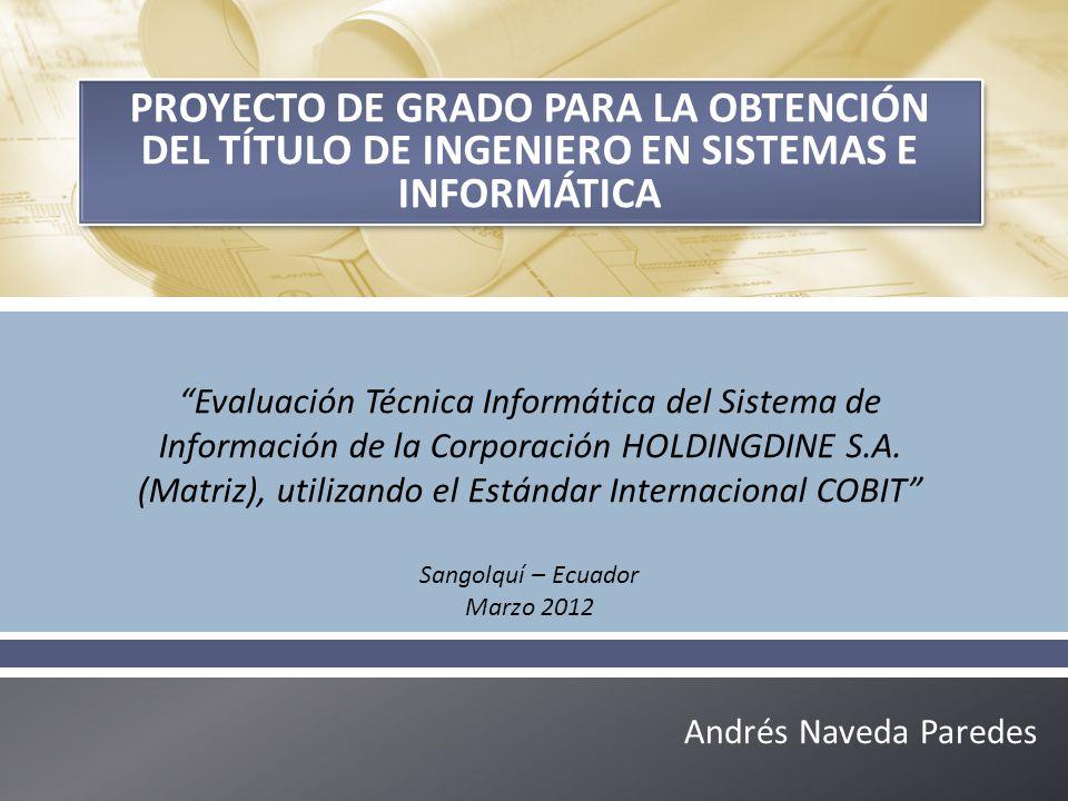 Andrés Naveda Paredes PROYECTO DE GRADO PARA LA OBTENCIÓN DEL TÍTULO DE INGENIERO EN SISTEMAS E INFORMÁTICA Evaluación Técnica Informática del Sistema