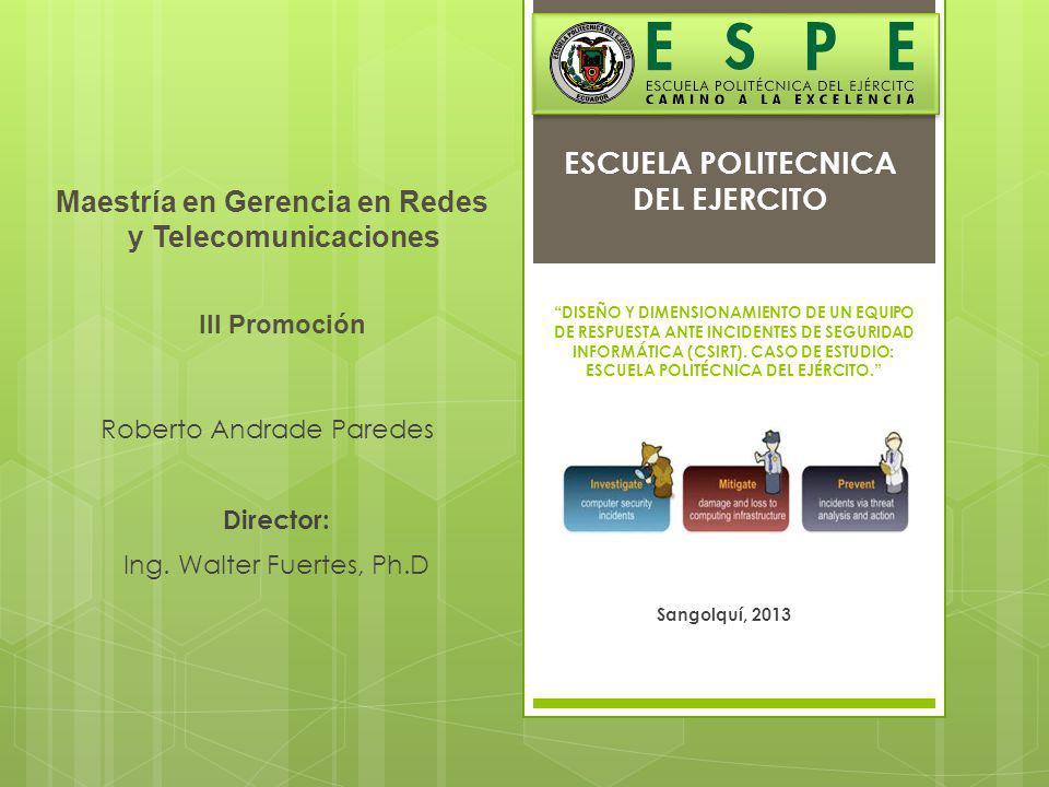 Roberto Andrade Brindar el servicio de manejo de incidentes informáticos a la comunidad académica de la ESPE, a través de auditorías y planes de seguridad informática, que permitan garantizar la disponibilidad de los servicios tecnológicos de la Institución.