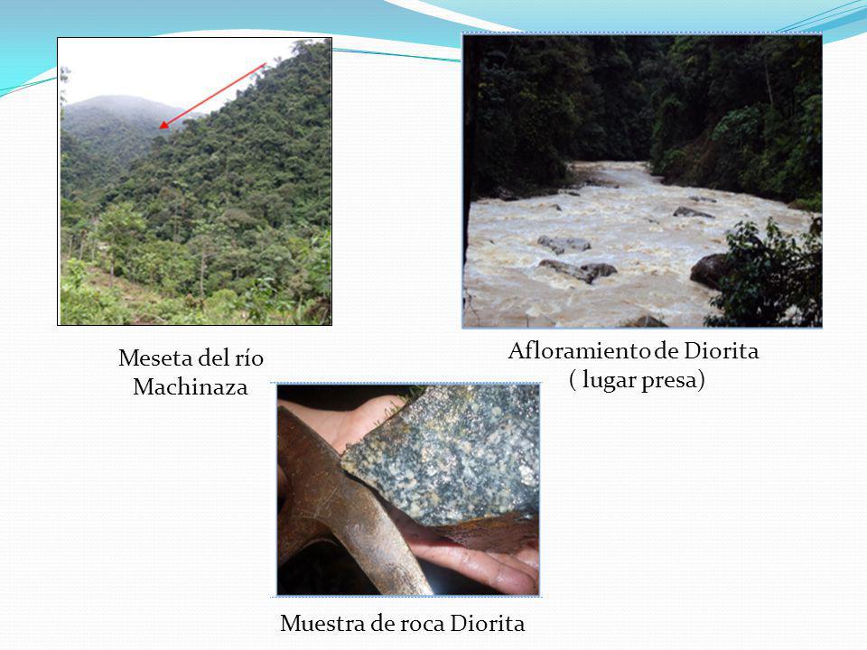 Meseta del río Machinaza Afloramiento de Diorita ( lugar presa) Muestra de roca Diorita