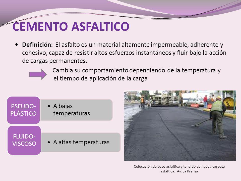 CEMENTO ASFALTICO Definición: El asfalto es un material altamente impermeable, adherente y cohesivo, capaz de resistir altos esfuerzos instantáneos y fluir bajo la acción de cargas permanentes.