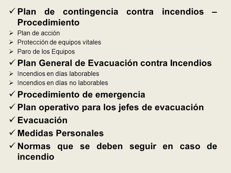 Plan de contingencia contra incendios – Procedimiento Plan de acción Protección de equipos vitales Paro de los Equipos Plan General de Evacuación cont