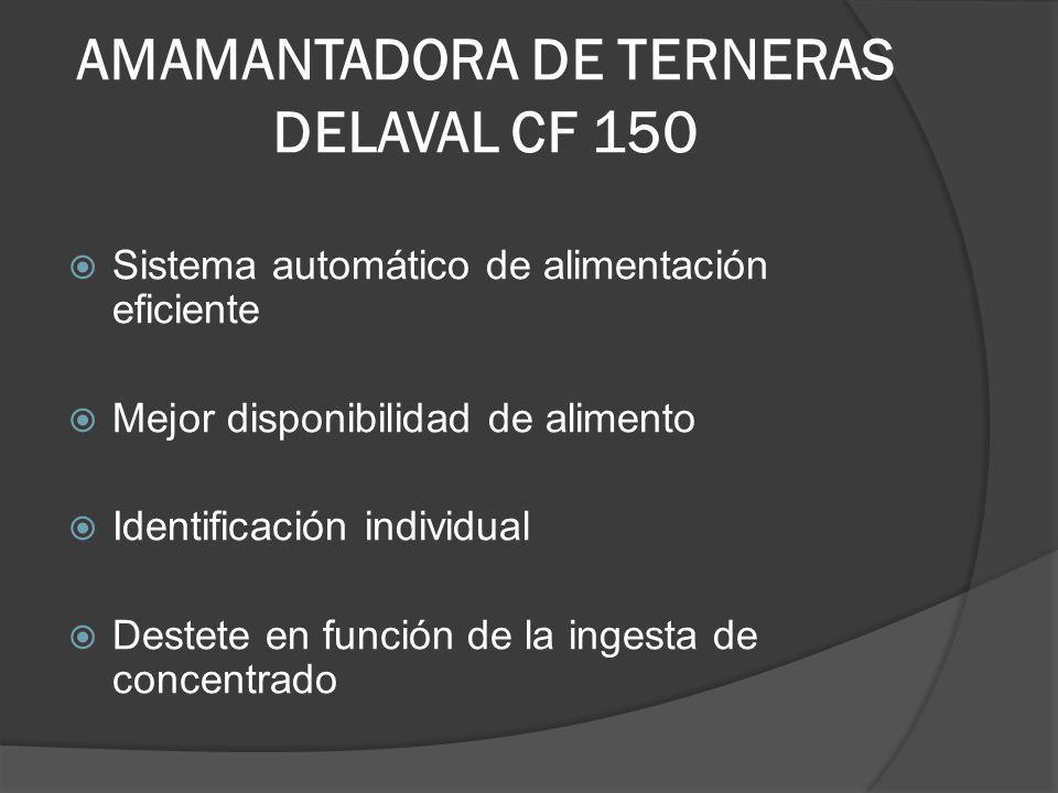 AMAMANTADORA DE TERNERAS DELAVAL CF 150 Sistema automático de alimentación eficiente Mejor disponibilidad de alimento Identificación individual Destet
