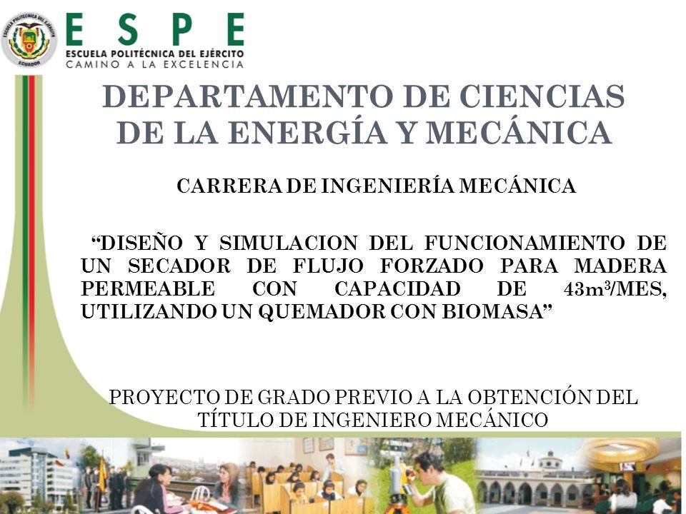 DEPARTAMENTO DE CIENCIAS DE LA ENERGÍA Y MECÁNICA CARRERA DE INGENIERÍA MECÁNICA DISEÑO Y SIMULACION DEL FUNCIONAMIENTO DE UN SECADOR DE FLUJO FORZADO
