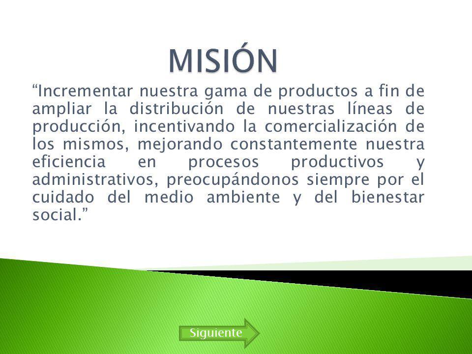 Incrementar nuestra gama de productos a fin de ampliar la distribución de nuestras líneas de producción, incentivando la comercialización de los mismo