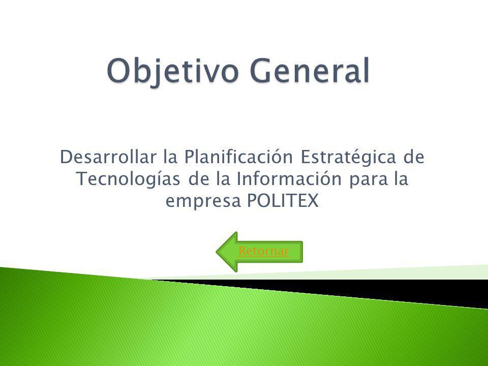 1.Realizar el análisis y diagnostico de situación tecnológica actual de POLITEX S.A.