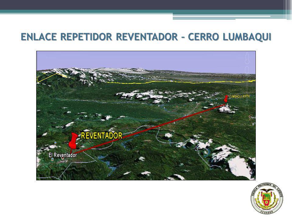 ENLACE REPETIDOR REVENTADOR – CERRO LUMBAQUI